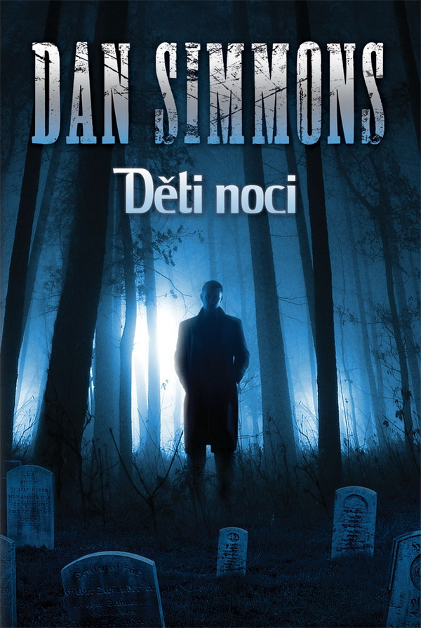 Dan Simmons: Děti noci (obálka)