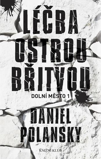 Daniel polansky - Léčba ostrou břitvou