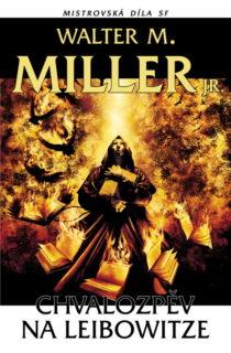 Walter J. Miller, jr.: Chvalozpěv na Leibowitze (obálka)