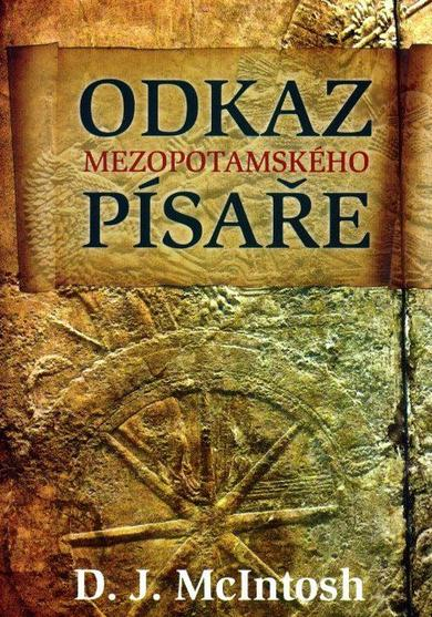 Odkaz mezopotamského písaře D. J. McIntosh (obálka knihy)