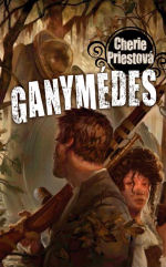 Cherie Priestová: Ganymedes (malá obálka)