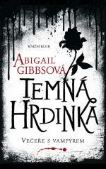 Abigail Gibbsová - Temná hrdinka