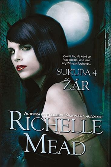 obálka Richelle Mead: Sukuba -Žár