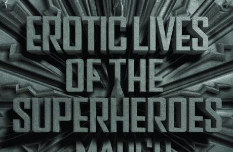 Jaké mají superhrdinové tajnosti a úchylky? Zdroj: Salammbo Press