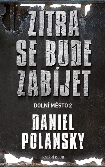 OBR: Daniel Polanski: Dolní město 2