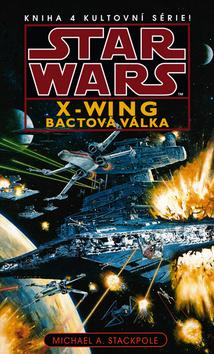 OBR: Star Wars: X-Wing, Bactova válka