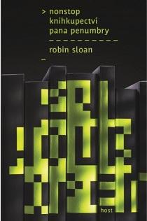 Robin Sloan: Nonstop knihkupectvi pana Penumbry