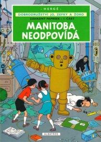 obalka Herge: Dobrodruzstvi Jo, Zefky a Zoko #3 - Manitoba neodpovida