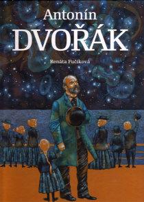 obalka Renata Fucikova: Antonin Dvorak