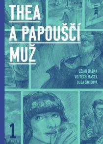 Olga Smidova: Thea a Papousci muz