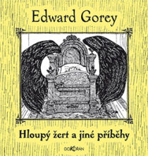 Edward Gorey: Hloupy zert
