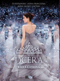 Kiera Cassová Selekce 4 - Dcera