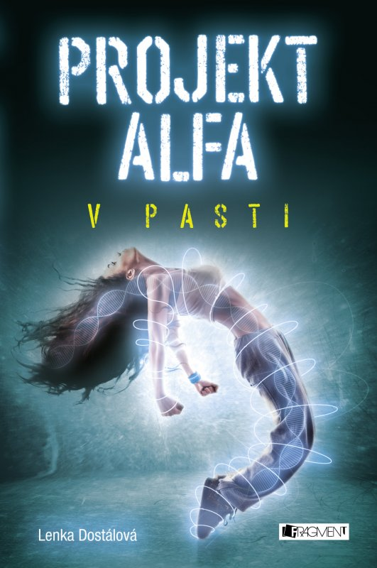 Lenka Dostálová - Projekt Alfa - V pasti