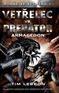Tim Lebbon - Bouře ve vesmíru 3 - Vetřelec vs. Predátor Armagedon