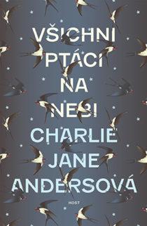 Charlie Jane Andersová: Všichni ptáci na nebi