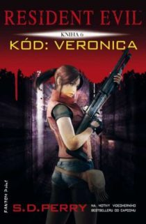 S. D. Perry Resident Evil 6 - Kód Veronica