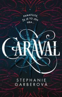 Stephanie Garberová - Caraval