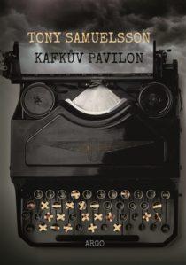 Tony Samuelsson: Kafkův pavilon