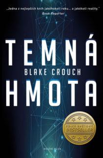 Blake Crouch - Temná hmota