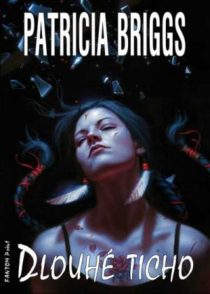 Patricia Briggs - Mercedes Thompson 10 - Dlouhé ticho