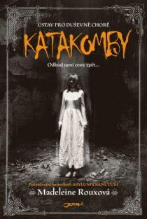 Madeleine Rouxová: Asylum 3 - Katakomby