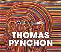 RECENZE knihy Thomase Pynchona: Výkřik techniky
