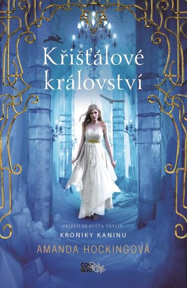 Amanda Hockingová: Kronika Tryllů 3 - Křišťálové království