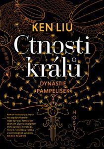Ken Liu: Dynastie pampelišek - Ctnosti králů
