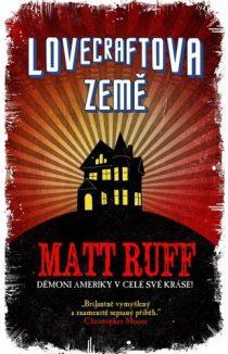 Matt Ruff: Lovecraftova země