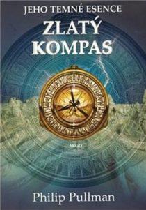 Philip Pullman: Jeho temné esence - Zlatý kompas