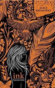 Alice Broadway: Ink – Tajemství kůže