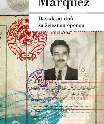 Gabriel Garcia Marquez: Devadesat dnu za zeleznou oponou