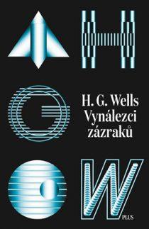 H. G. Wells: Sebrané povídky H. G. Wellse - Vynálezci zázraků
