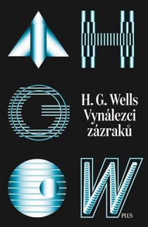 H. G. Wells: Vynalezci zazraku