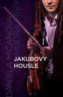 Daniela Mičanová Modrá krev 4 - Jakubovy housle