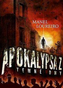 Manel Laureiro: Apokalypsa Z - Temné dny