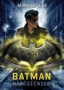 Marie Lu: Batman -Náměsíčnice