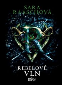 Sara Raaschová: Rebelové vln