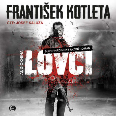 František Kotleta: Lovci - audiokniha