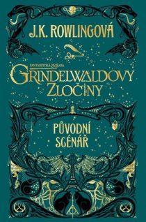Joanne K. Rowlingová: Fantastická zvířata - Grindelwaldovy zločiny