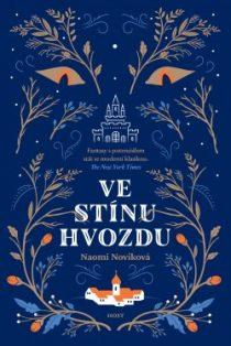 Naomi Noviková: Ve stínu Hvozdu