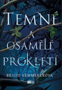 Brigid Kemmererová: Temné a osamělé prokletí