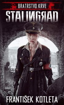 František Kotleta: Bratrstvo krve 6 - Stalingrad
