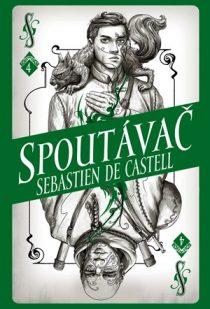 Sebastien Castell: Divotvůrce 4 - Spoutávač