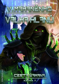 Vasilij Mahaněnko: Cesta šamana 7 - Válka klanů