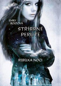 Emily Boldová: Stříbrné perutě - Rebelka noci
