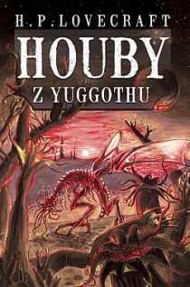 Howard Phillips Lovecraft: Houby z Yuggothu