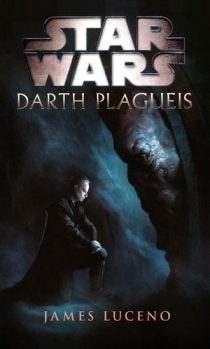 James Luceno: Star Wars - Darth Plagueis