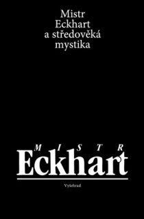 Jan Sokol, Lenka Karfíková, Miloš Dostál: Mistr Eckhart a středověká mystika