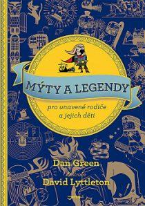 Dan Green, David Lyttleton: Mýty a legendy pro unavené rodiče a jejich děti